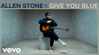Allen Stone   Give You Blue (Live Performance) | Vevo