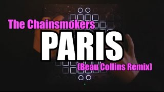The Chainsmokers - PARIS (Beau Collins Remix) Remake // Launchpad PRO Cover + Project File