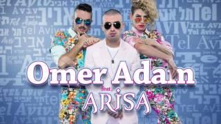 Omer Adam feat. Arisa - Tel Aviv עומר אדם עם אריסה - תל אביב  ☆☆✭Dj Moshe Isakov☆☆✭