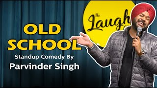 OLD SCHOOL   Stand-Up Comedy by Parvinder Singh