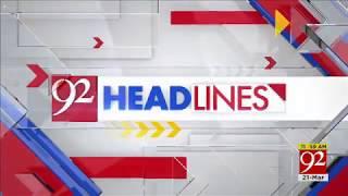 92 News HD Plus Headlines 12:00 PM - 21 March 2018 - 92NewsHDPlus