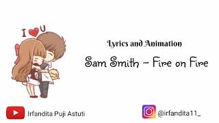 Sam Smith - Fire on Fire ( Lyrics & Animation)