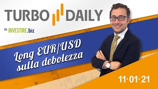 Turbo Daily 11.01.2021 - Long EURUSD sulla debolezza