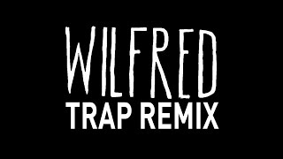 Wilfred Trap Remix Ringtone