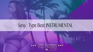 Sexy: Type BEAT INSTRUMENTAL [King David Trap Monsters]