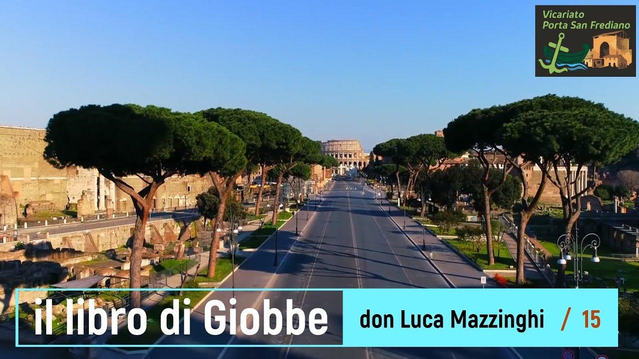 Il libro di Giobbe – 15 – Giobbe (cap. 29-30) – prof. Luca Mazzinghi