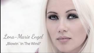 Lena-Marie Engel - Blowin In The Wind (Offizielles Video)