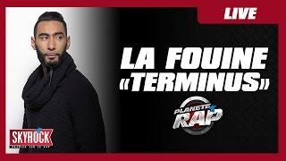 """La Fouine """"Terminus"""" en live #PlanèteRap"""