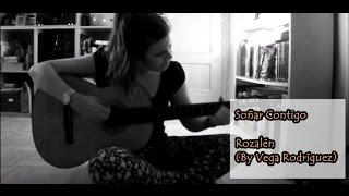 Soñar Contigo - Rozalén (Cover by Vega)