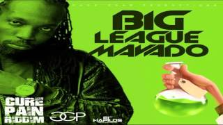 Mavado - Big League (Clean) (Cure Pain Riddim) February 2016