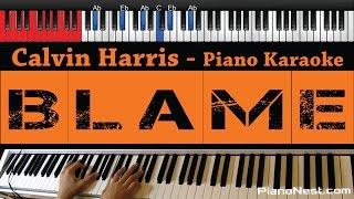 Calvin Harris feat John Newman - Blame - HIGHER Key (Piano Karaoke / Sing Along)