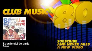 Bézu - Sous le ciel de paris - ClubMusic80s