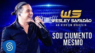 Wesley Safadão - Sou Ciumento Mesmo [DVD Ao Vivo em Brasília]
