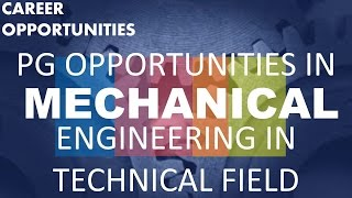 M.tech/ME/MS Opportunities After BE/B.Tech in Mechanical Engineering in India or Abroad