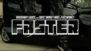 "Doughboy Sauce - ""Faster"" feat. Quiet Money Moo & Fast Money"