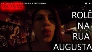 Nati Carol Sou Puta #1 - ROLE NA RUA AUGUSTA | Teaser