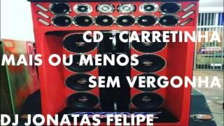 ABERTURA CARRETINHA MAIS OU MENOS SEM VERGONHA (DJ Jonatas Felipe)