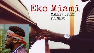 Maleek Berry - Eko Miami ft. Geko (Piano Cover)