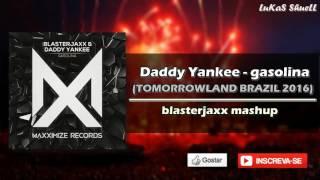 Daddy Yankee - gasolina (TOMORROWLAND BRAZIL 2016) (blasterjaxx mashup)