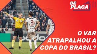 ATUAÇÃO POLÊMICA DO VAR NA COPA DO BRASIL | DE PLACA AO VIVO (11/07/2019)