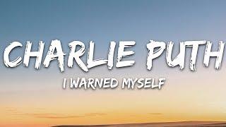 Charlie Puth - I Warned Myself (Lyrics / Lyric Video) Letra