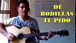 DE RODILLAS TE PIDO - ALVARO GUERRERO