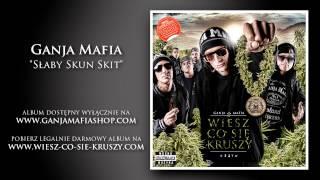 13. Ganja Mafia - Słaby Skun (skit)