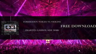 Forbidden Voices vs Violins - Martin Garrix vs Jake Liedo (Ade 2018)