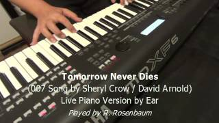 Tomorrow Never Dies (007) Live Piano Version by Ear (Sheryl Crow/David Arnold) - Yamaha MoXF CP1
