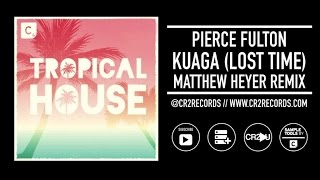 Pierce Fulton - Kuaga (Lost Time) - Matthew Heyer Remix