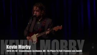 Kevin Morby - 2016-05-10 - Copenhagen Jazzhouse, DK - No Place To Fall