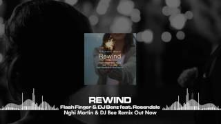 Flash Finger & DJ Benz Feat. Rosendale - Rewind (Nghi Martin & DJ Bee Remix) [Out Now]