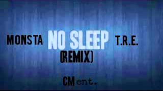 Monsta Feat. T.R.E. No Sleep (Remix)