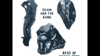 Chain & the Gang - 'Nuff said