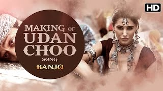 Making Of Udan Choo Song | Banjo | Riteish Deshmukh, Nargis Fakhri width=