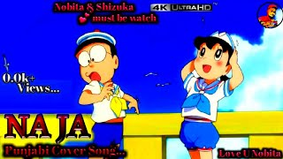 Na Ja | Cover Song | Nobita & Shizuka Cartoon [Amv] | Punjabi Cover Song