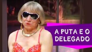 A PUTA E O DELEGADO - Nilton Pinto e Tom Carvalho - A Dupla do Riso