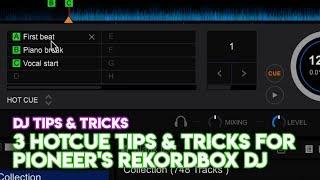 3 Hotcue Tips & Tricks For Pioneer's Rekordbox DJ width=