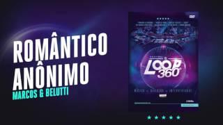 Marcos & Belutti - Romântico Anônimo | Áudio Oficial DVD FS LOOP 360°