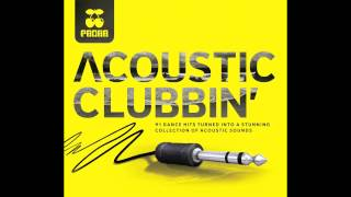 I Need Your Love - Originally by Calvin Harris feat. Ellie Goulding - Pacha Acoustic Clubbin'