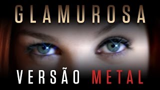 GLAMUROSA ft Di Tod (Experimento 20) | Versão Metal