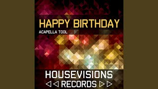 Happy Birthday Acapella 100 BPM
