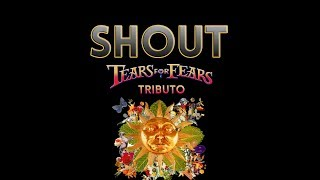 SHOUT - Tears For Fears Tributo TEASER
