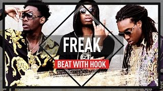 "Migos Type Beat With Hook -""Freak"" (Trap Beat Instrumental with hook 2017)"