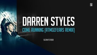 Darren Styles - Come Running (Atmozfears Remix) (#SCAN224)