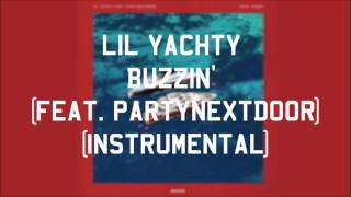 Lil Yachty - Buzzin' (feat. PARTYNEXTDOOR) (Instrumental)