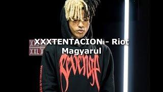 XXXTENTACION - Riot Magyarul (Magyar Felirat)