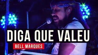 Bell Marques - Diga Que Valeu - YouTube Carnaval 2015