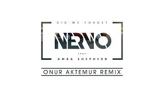 NERVO Ft Amba Shepherd - Did We Forget (Onur Aktemur Remix)