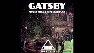 Moody Mike & Miki Debrouya - Gatsby ( Mix by Wide )